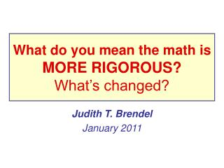 What do you mean the math is MORE RIGOROUS? What's changed?