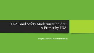 FDA Food Safety Modernization Act: A Primer by FDA
