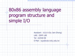 80x86 assembly language program structure and  simple I/O
