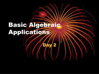 Basic Algebraic Applications