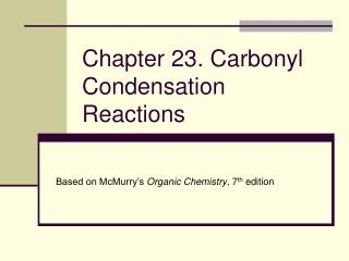 Chapter 23. Carbonyl Condensation Reactions