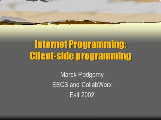 Internet Programming: Client-side programming
