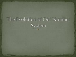 The Very Beginning  Ancient Egypt  Ancient Greece  Roman Empire  Babylonian Numeration