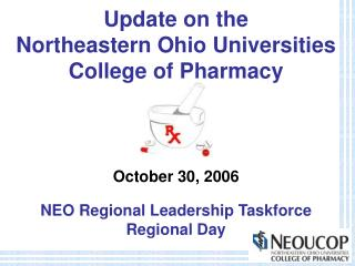 Update on the  Northeastern Ohio Universities  College of Pharmacy