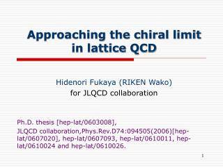 Approaching the chiral limit  in lattice QCD