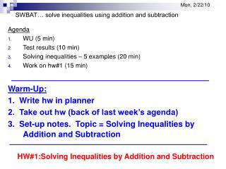Mon, 2/22/10 SWBAT… solve inequalities using addition and subtraction