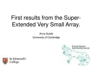 First results from the Super-Extended Very Small Array.