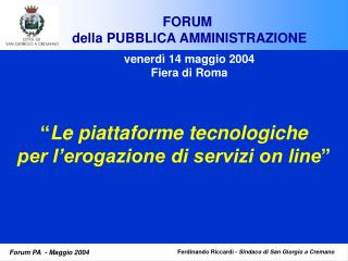 FORUM  della PUBBLICA AMMINISTRAZIONE venerdì 14 maggio 2004 Fiera di Roma