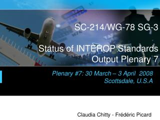 SC-214/WG-78 SG-3 Status of INTEROP Standards  Output Plenary 7