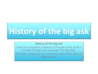 History of the big ask