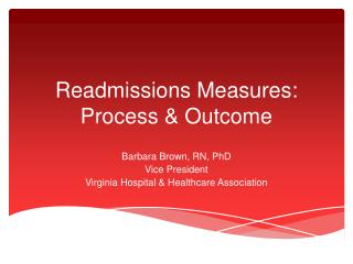 Readmissions Measures:  Process & Outcome