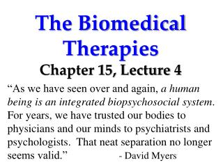 The Biomedical Therapies Chapter 15, Lecture  4