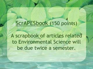 ScrAPES  book due dates : Fall Semester Oct 22 and Dec 10 Spring Semester Feb 25  and  April 22