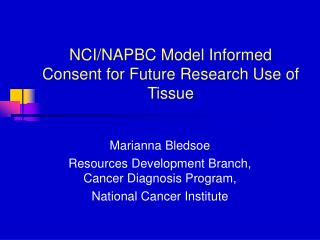 NCI/NAPBC Model Informed Consent for Future Research Use of Tissue