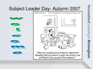 Subject Leader Day- Autumn 2007