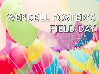 Wendell Foster's Field Day
