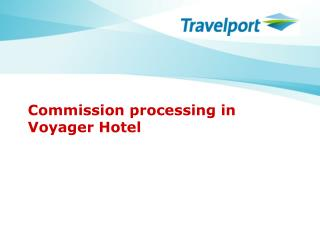 Commission processing in Voyager Hotel