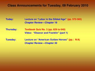 Class Announcements for  Tuesday ,  09  February 2010