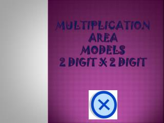 Multiplication area  models 2 DIGIT X 2 DIGIT