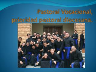 Pastoral Vocacional, prioridad pastoral diocesana.