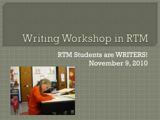 Writing Workshop in RTM