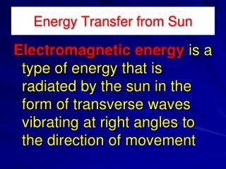 Energy Transfer from Sun