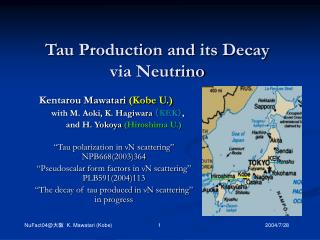 Tau Production and its Decay via Neutrino