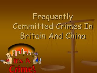 Frequently  Committed Crimes In Britain And China