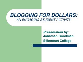 BLOGGING FOR DOLLARS: AN ENGAGING STUDENT ACTIVITY