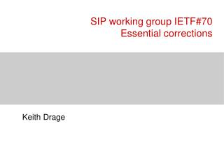 SIP working group IETF#70 Essential corrections