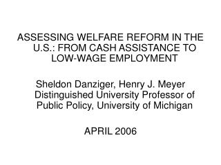 ASSESSING WELFARE REFORM IN THE U.S.: FROM CASH ASSISTANCE TO LOW-WAGE EMPLOYMENT