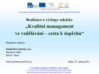 """Realizace a výstupy zakázky """"Kvalitní management  ve vzdělávání – cesta k úspěchu"""""""