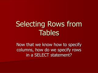 Selecting Rows from Tables