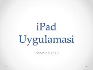 iPad Uygulamasi