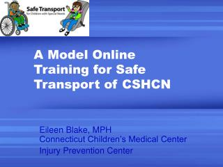 A Model Online Training for Safe Transport of CSHCN