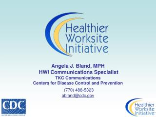 Angela J. Bland, MPH  HWI Communications Specialist TKC Communications