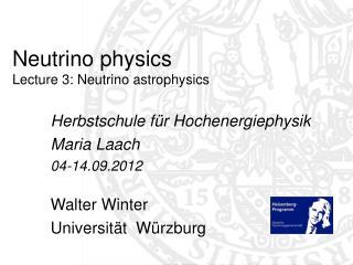 Neutrino physics Lecture 3: Neutrino astrophysics