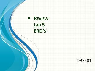 Review Lab 5 ERD's