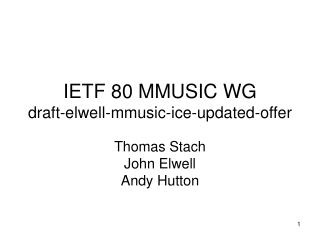 IETF 80 MMUSIC WG draft-elwell-mmusic-ice-updated-offer