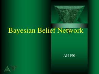 Bayesian Belief Network