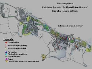 Área Geográfica  Policlínico Docente ¨ Dr. Mario Muñoz Monroy ¨ Guanabo, Habana del Este