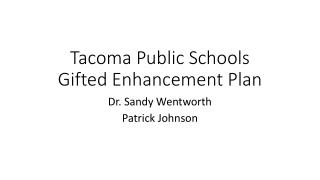 Tacoma Public Schools Gifted Enhancement Plan