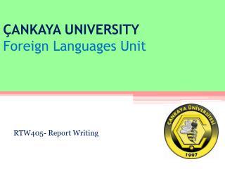 ÇANKAYA UNIVERSITY Foreign Languages Unit