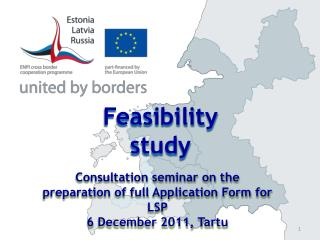 Consultation seminar on the preparation of full Application Form for  LSP 6  December  2011, Tartu