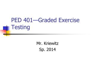 PED 401�Graded Exercise Testing