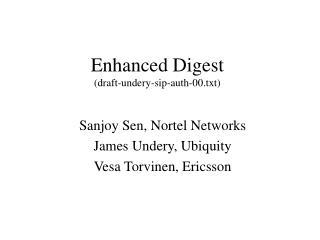 Enhanced Digest (draft-undery-sip-auth-00.txt)