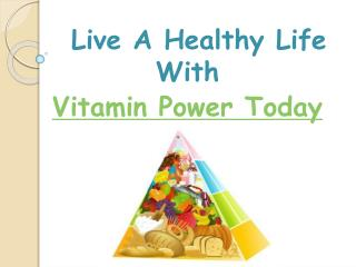 Live A Healthy Life With Vitamin Power