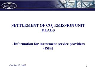 SETTLEMENT OF  CO 2  EMISSION UNIT DEALS - Information for investment service providers  (ISPs)