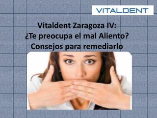 Vitaldent Zaragoza: �te preocupa el mal aliento? Remedialo