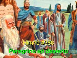 Himno #386 Peregrino en desierto